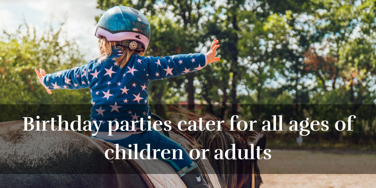 Birthday parties cater for all ages of children or adults